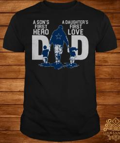 Dallas Cowboys a son's first hero dad a daughter's first love shirt