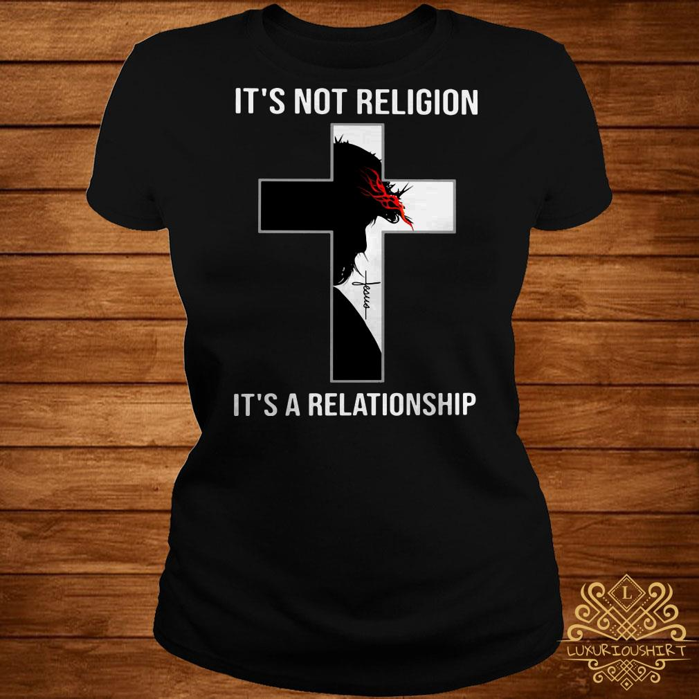 Jesus Christ it's not religion it'a a relationship ladies tee