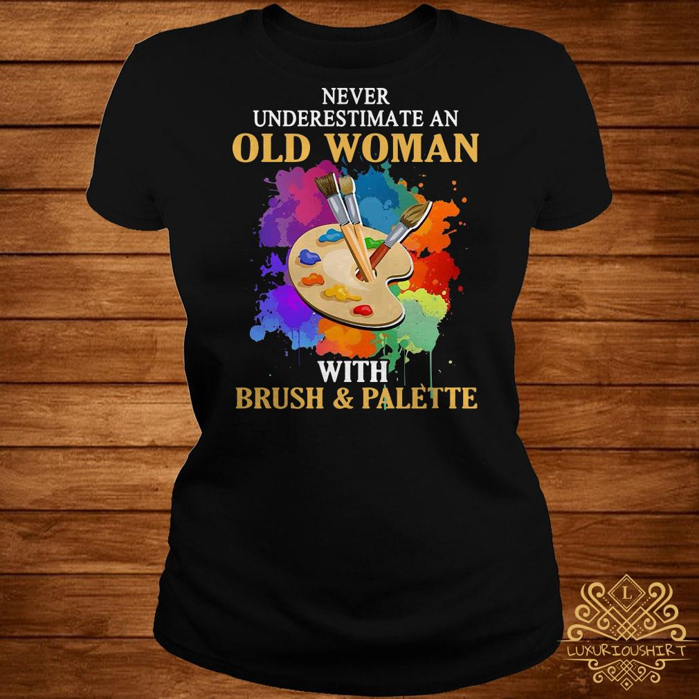 Never underestimate an old woman with brush and palette ladies tee