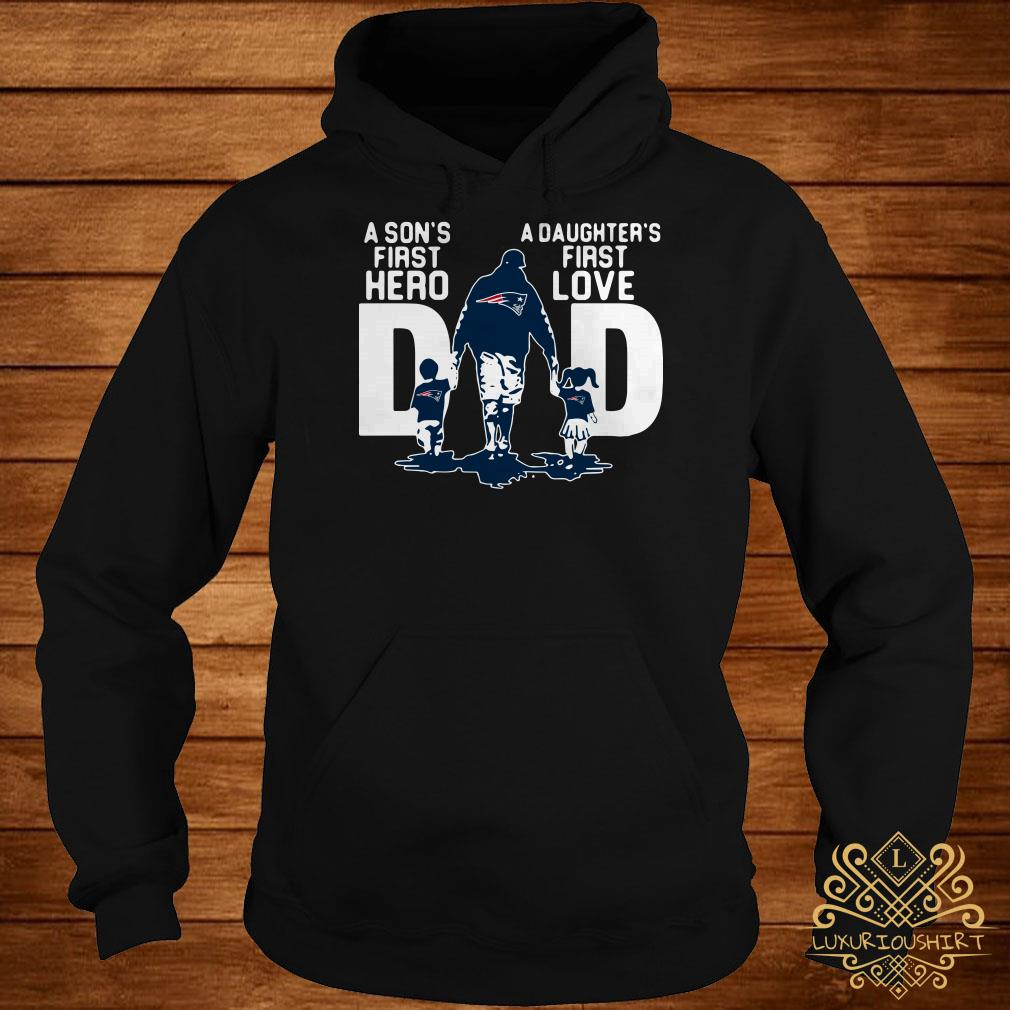 New England Patriots NFL Dad a Sons first hero a Daughters first love hoodie