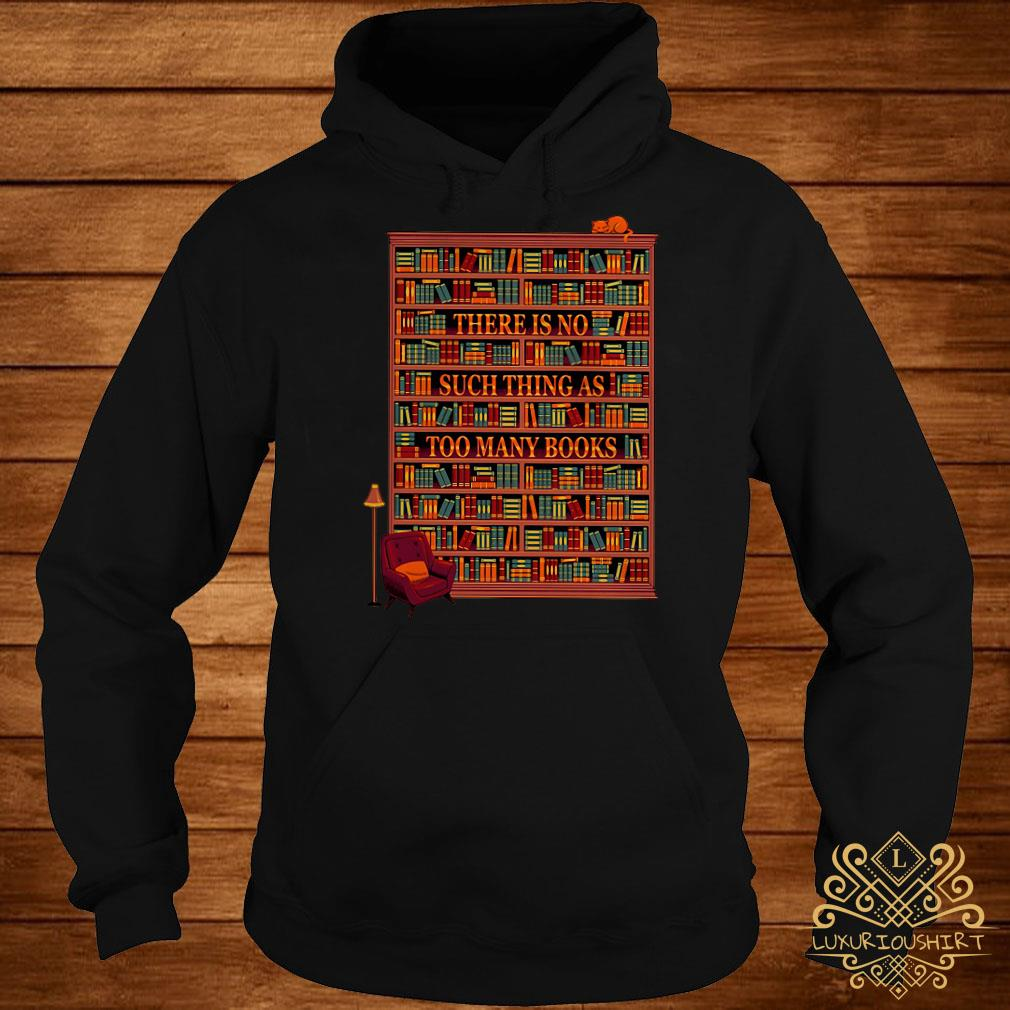 There is no such thing as too many books hoodie