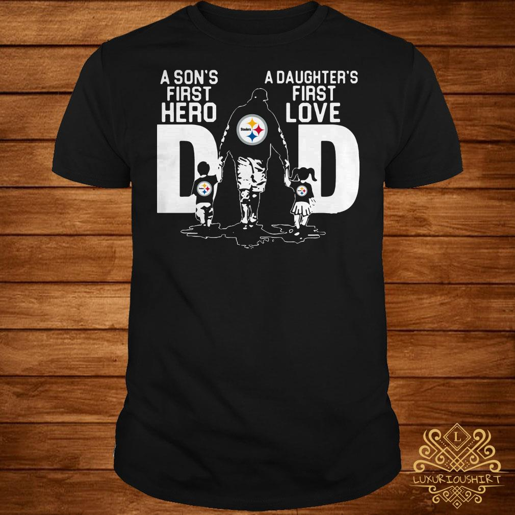 5f0ae21c Pittsburgh Steelers a son's first hero a daughter's first love shirt ...