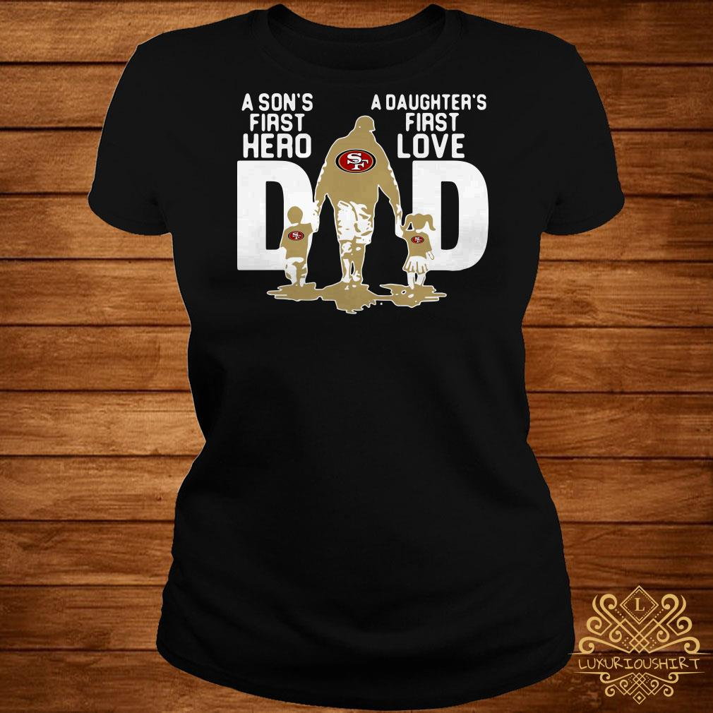 San Francisco 49ers NFL Dad a Sons first hero a Daughters first love ladies tee