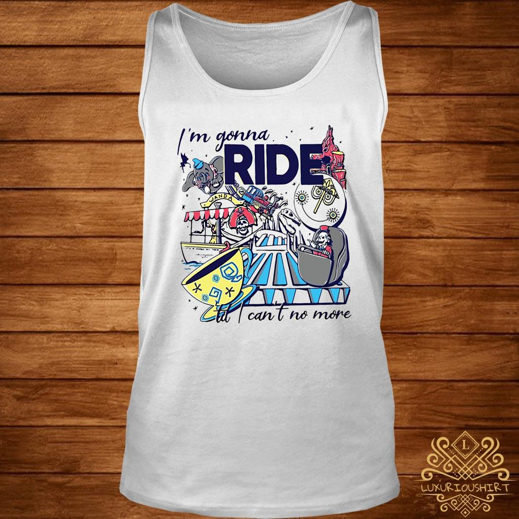 Theme Park Rider I'm gonna ride til i can't no more tank-top