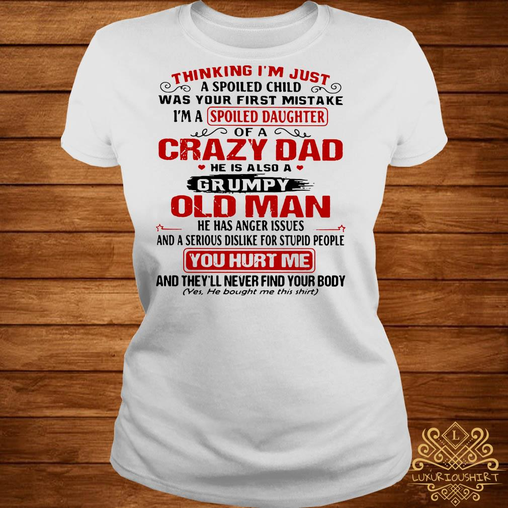 Thinking I'm just a spoiled child was your first mistake I'm a spoiled daughter ladies tee