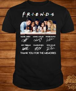 Friends tv show Thank you for the memories signature shirt
