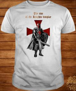 The rise of the Knights Templar shirt