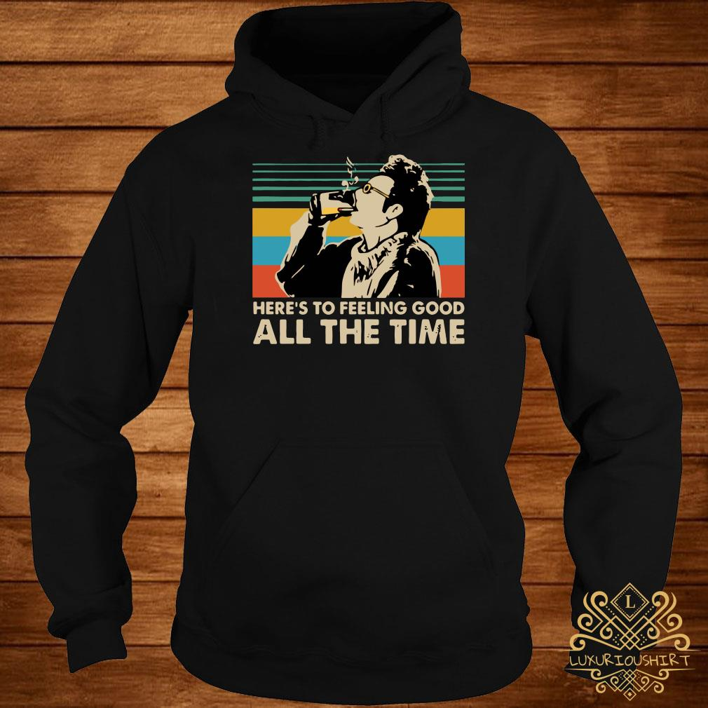 Vintage Kramer Seinfeld here's to feeling good all the time hoodie