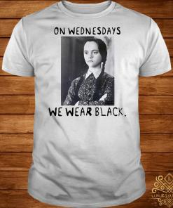 Wednesday Addams On wednesdays we wear black shirt