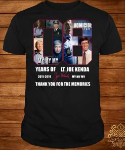 08 years of LT. Joe Kenda 2011 2019 my my my thank you shirt