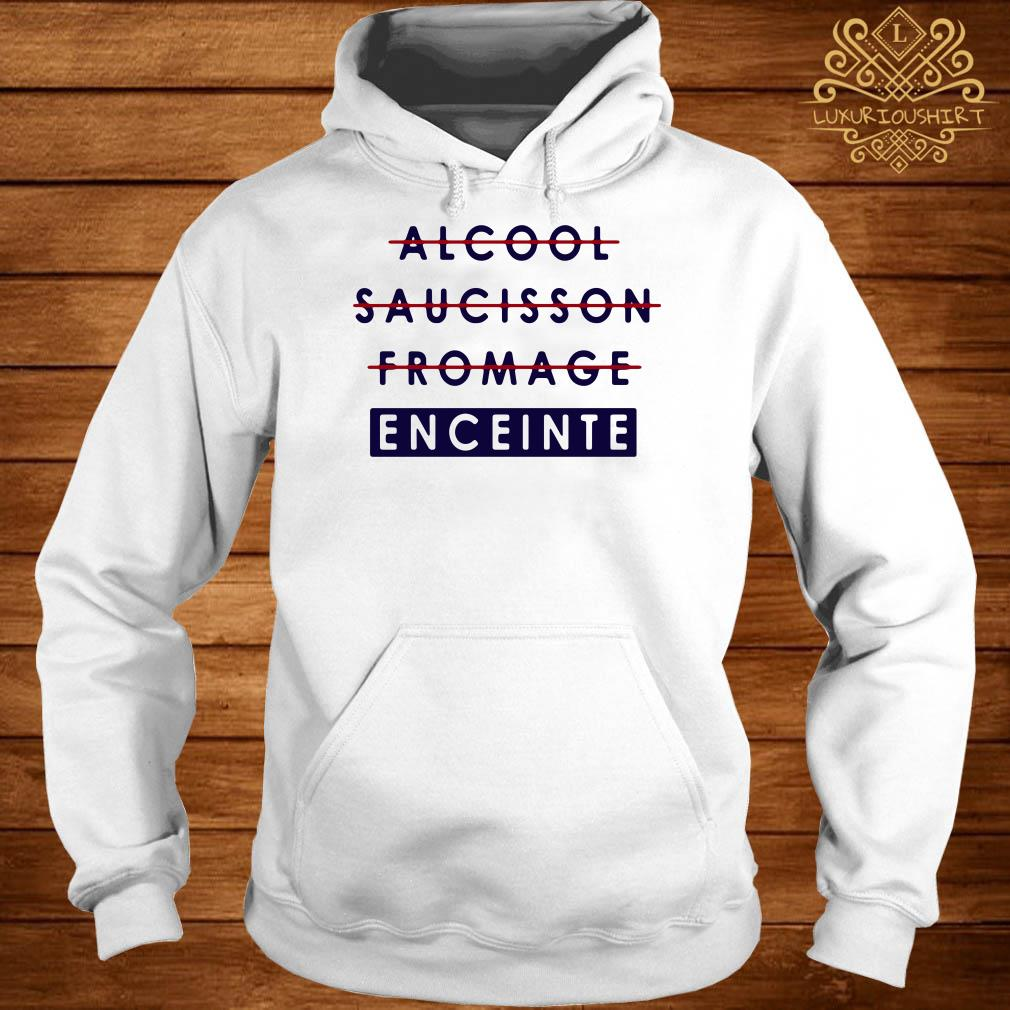 Alcool saucisson fromage enceinte hoodie