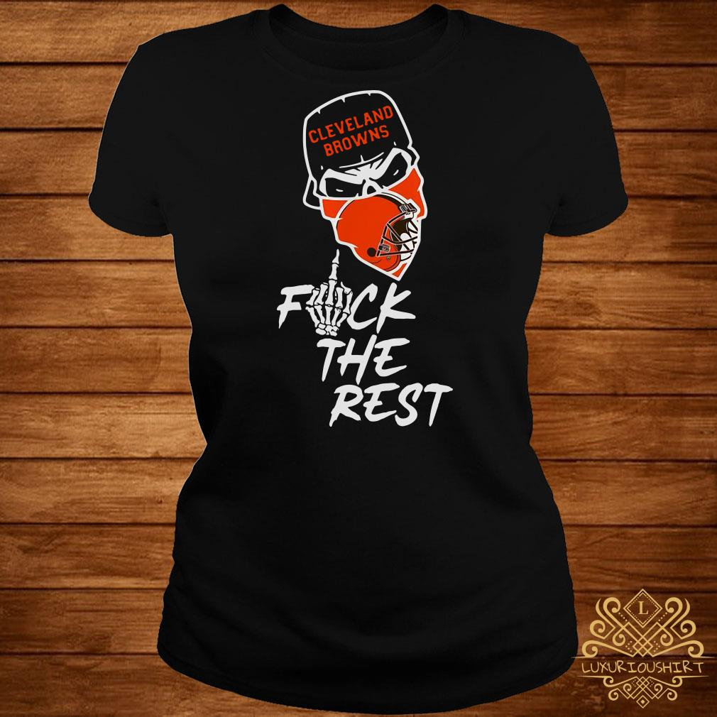 9919bf74 Cleveland Browns fuck the rest shirt