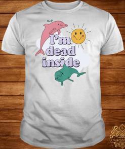 Dolphins I'm dead inside pastel Shirt