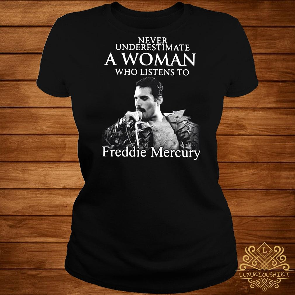 Never underestimate a woman who listens to Freddie Mercury ladies tee