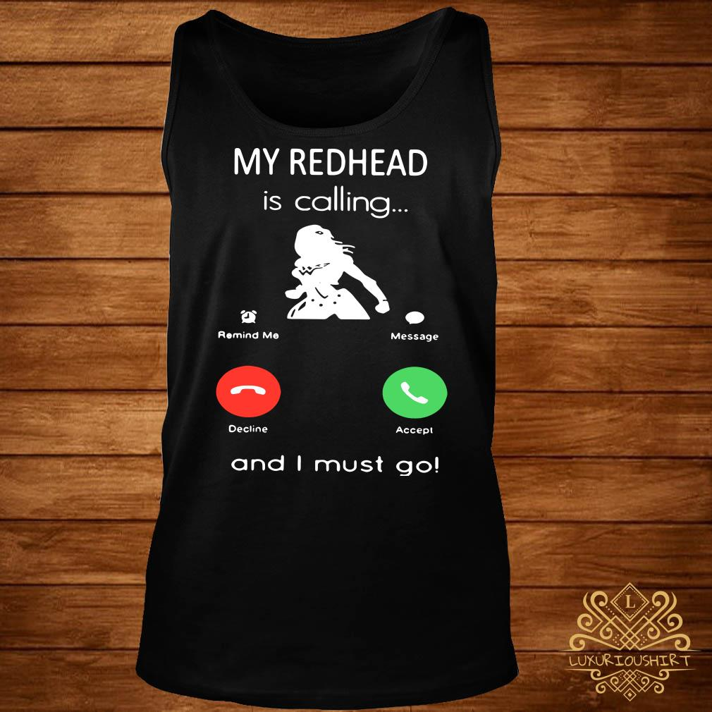 My redhead is calling and I must go tank-top
