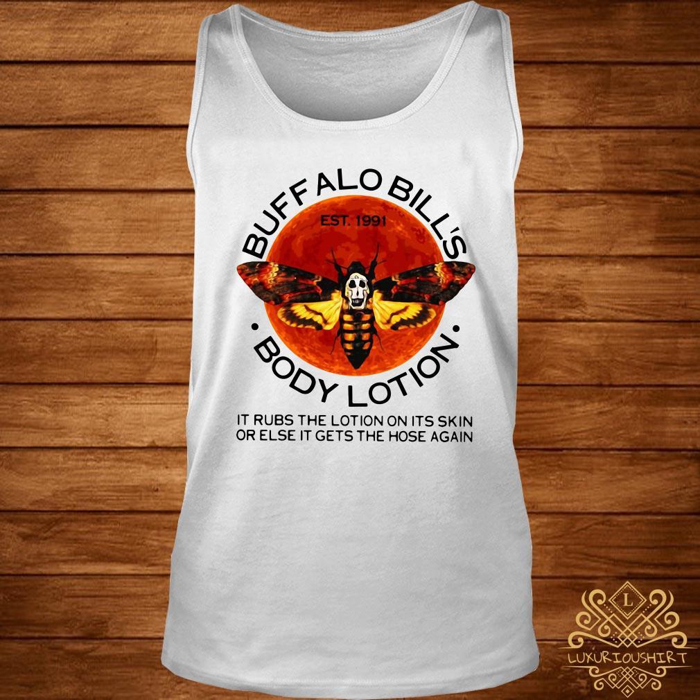 Buffalo Bill's body lotion it rubs the lotion on its skin tank-top