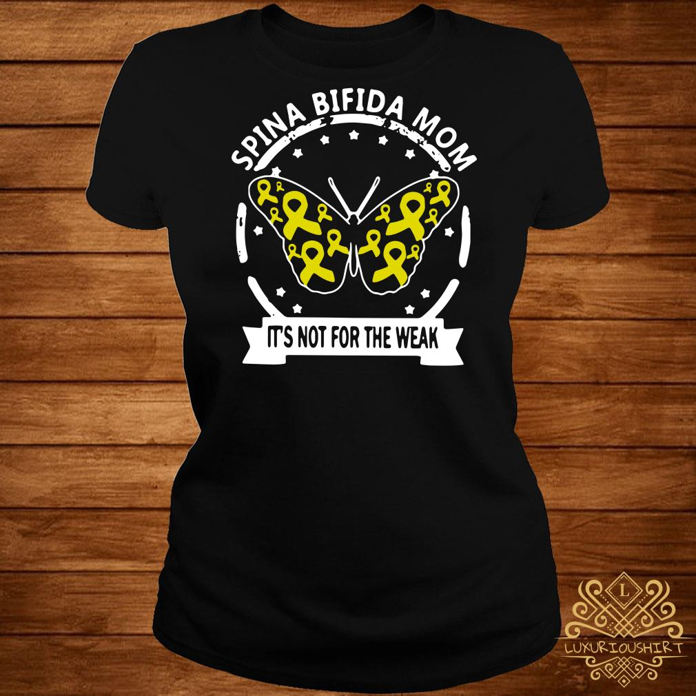 Butterfly Spina bifida mom it's not for the weak ladies tee