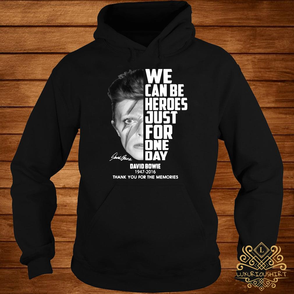 We can be heroes just for one day David Bowie 1947-2016 hoodieWe can be heroes just for one day David Bowie 1947-2016 hoodie