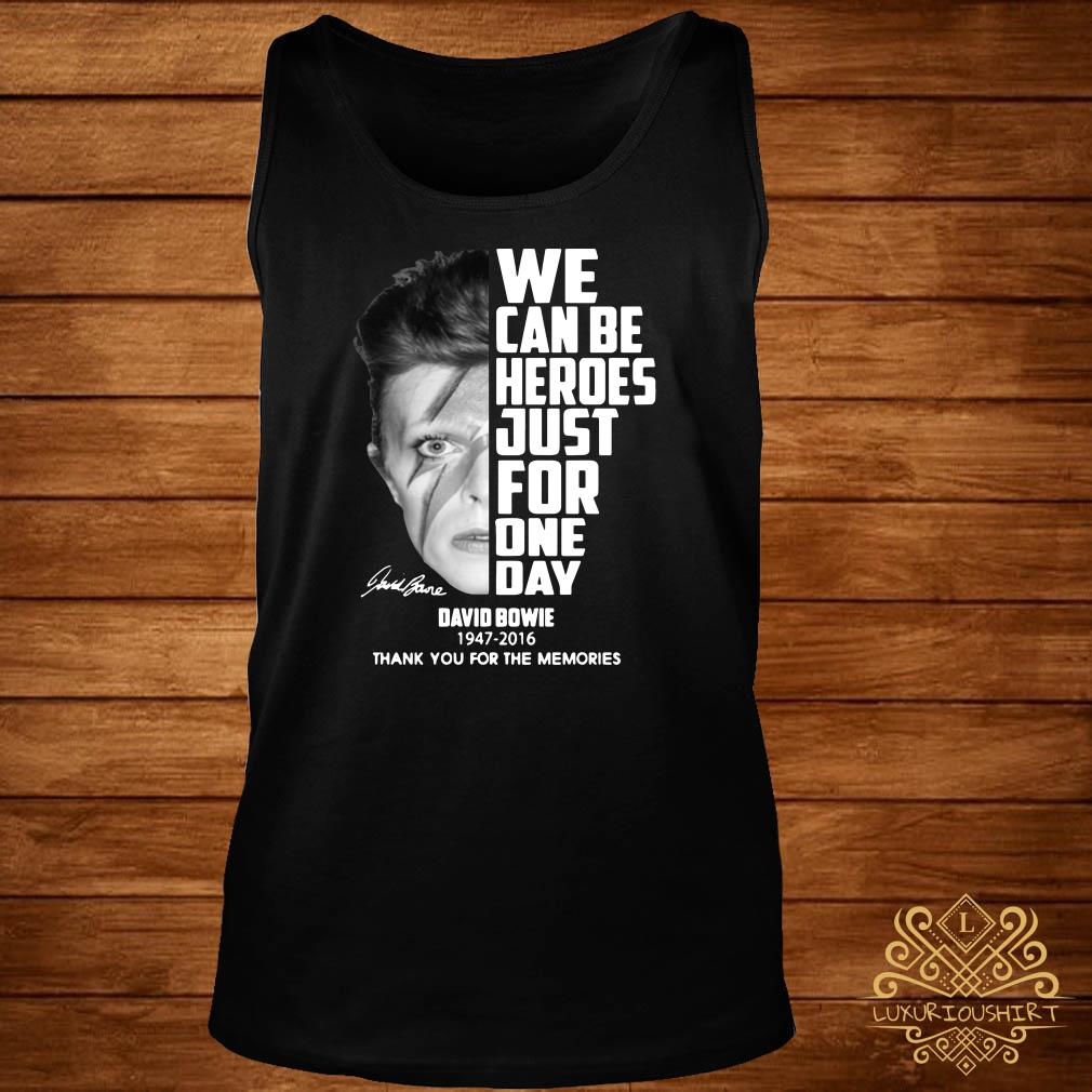 We can be heroes just for one day David Bowie 1947-2016 tank-top