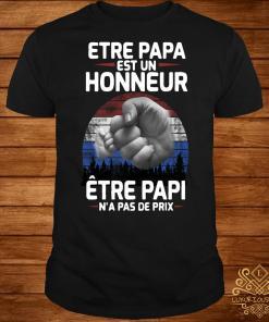 Etre papa est un Honneur Etre Papi N'a pas de Prix sunset shirt