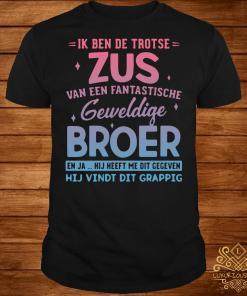 Ik Ben De Trotse Zus Van Een Fantastische Geweldige Broer Shirt