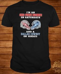 I'm an Ohio State Buckeye on Saturdays and a Dallas Cowboy on Sundays shirt