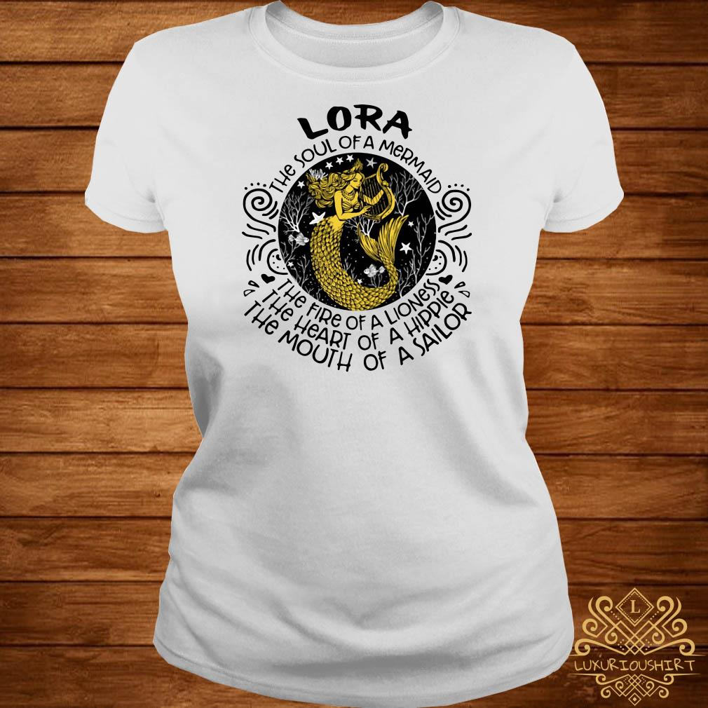 Lora the soul of a mermaid the fire of a lioness the heart of a hippie the mouth of a sailor ladies tee