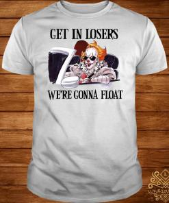 Pennywise get in losers we're gonna float shirt
