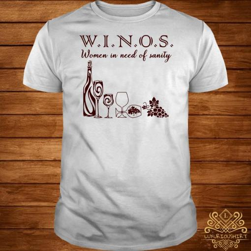 Winos women in need of sanity shirt