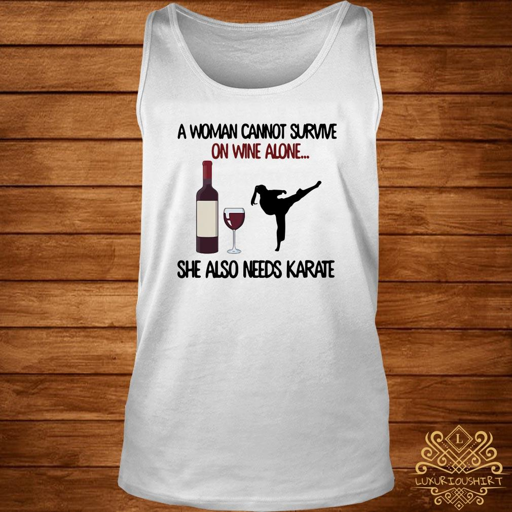 A woman cannot survive on wine alone she also needs Karate tank-top