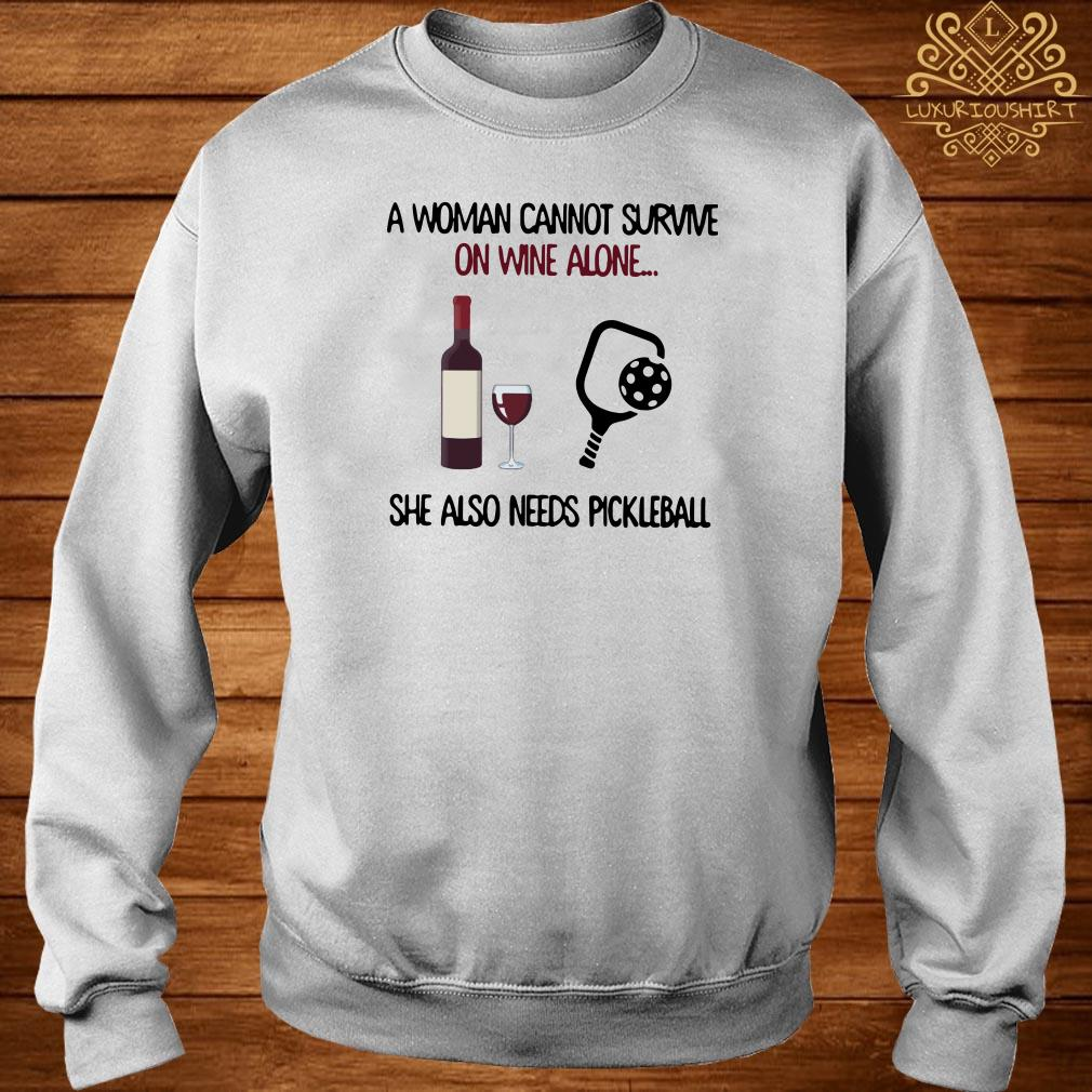 A woman cannot survive on wine she also needs pickleball sweater
