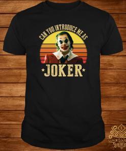 Can You Introduce Me As Joker Sunset Shirt