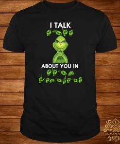 Grinch I Talk About You In Shirt