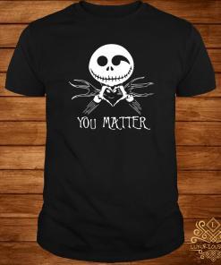 Jack Skellington You Matter Halloween Shirt