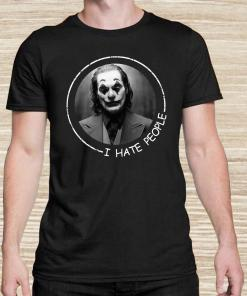 Joker Joaquin Phoenix I Hate People Unisex