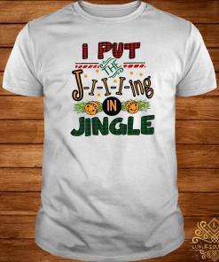 I Put the Jing in Jingle Shirt