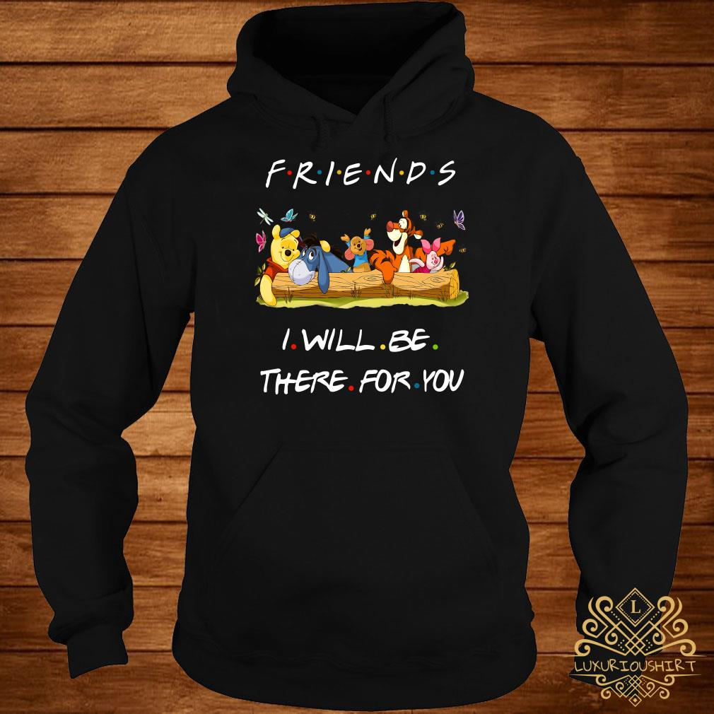 Winniepedia Friends I Will Be There For You hoodie
