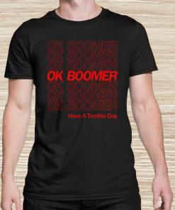 Ok Boomer Have A Terrible Day Unisex