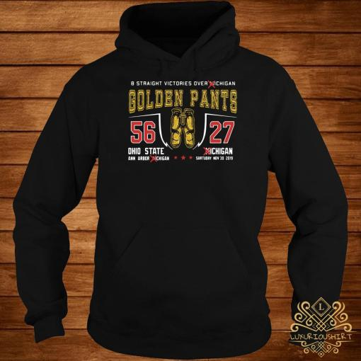 8 Straight Victories Over Michigan Golden Pants 56 27 Ohio State Hoodie