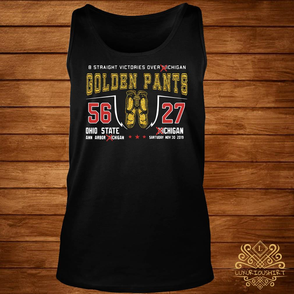 8 Straight Victories Over Michigan Golden Pants 56 27 Ohio State Tank Top