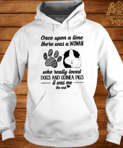 Once Upon A Time There Was A Woman Who Really Loved Dogs And Guinea Pigs Hoodie