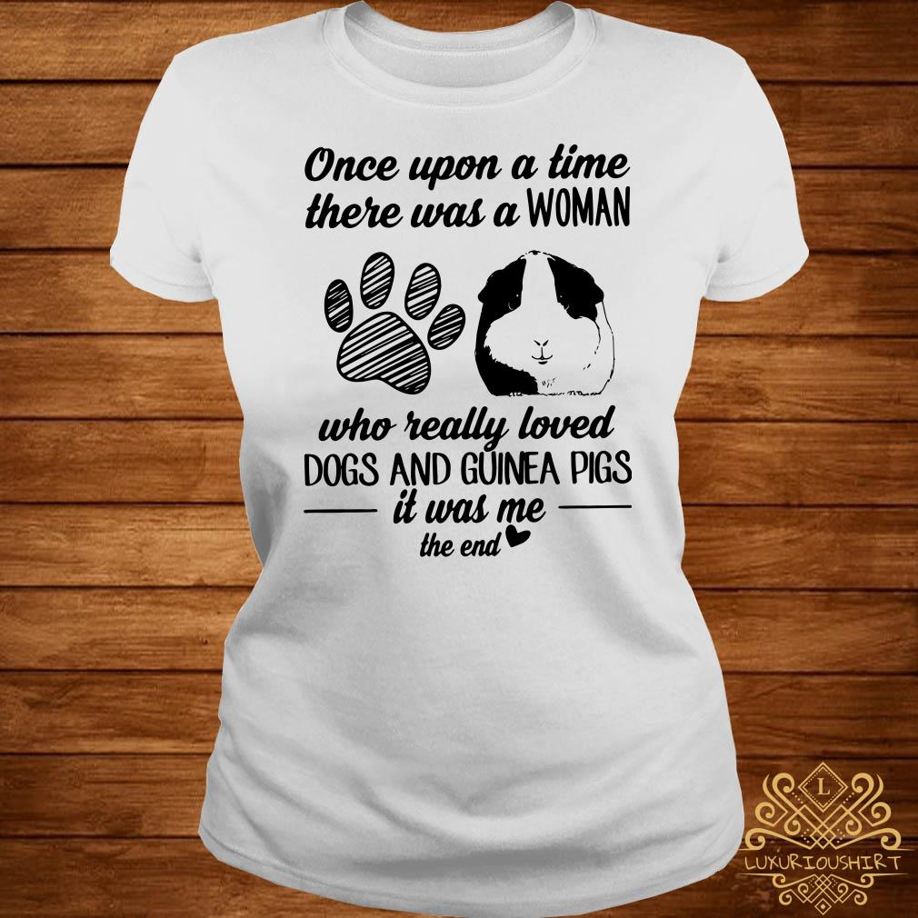 Once Upon A Time There Was A Woman Who Really Loved Dogs And Guinea Pigs ladies Tee
