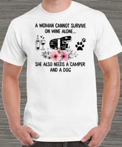 A Woman Cannot Survive On Wine Alone She Also Needs A Camper And A Dog Unisex