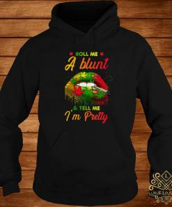 Cannabis Roll Me A Blunt And Tell Me I'm Pretty Lip Hoodie