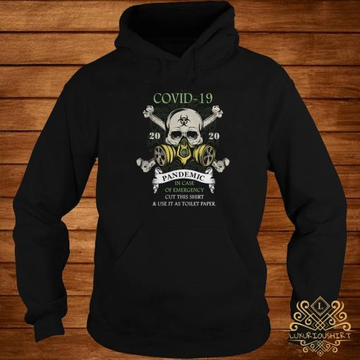 Covid-19 Pandemic In Case Of Emergency Cut This Hoodie