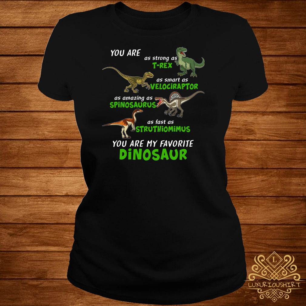 Dinosaur You Are As Strong As T-rex As Smart As Velociraptor ladies Tee