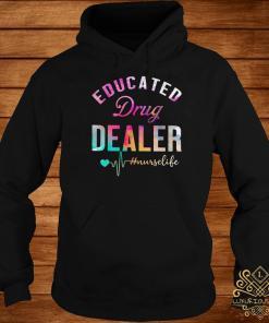 Educated Drug Dealer #nurselife Hoodie
