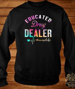 Educated Drug Dealer #nurselife Sweater