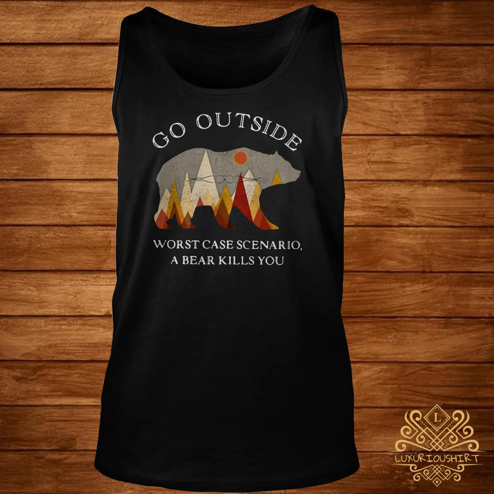 Go Outside Worst Case Scenario A Bear Kills You Tank-top