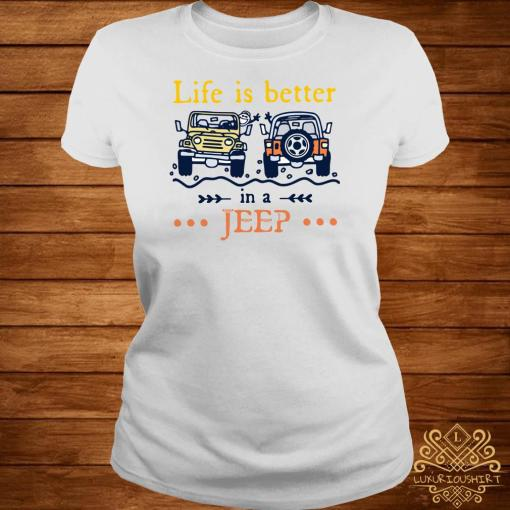 Life Is Better In A Jeep ladies Tee